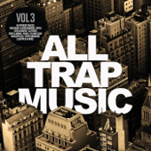 All Trap Music, Vol. 3-Various Artists