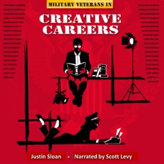 Military Veterans in Creative Careers: Interviews with Our Nation's Heroes: Creative Mentor, Book 3 (Unabridged)