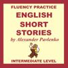 Alexander Pavlenko - English, Short Stories, Intermediate Level: English Fluency Practice, Intermediate Level, Book 4 (Unabridged) Grafik