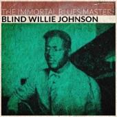 Blind Willie Johnson - God Don't Never Change