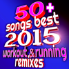 50+ Songs Best 2015 Workout & Running Remixes (Ideal for Gym, Fitness, Cardio, Aerobics, Spin, Cycle) - FRW Fit Running & Workout Music Town