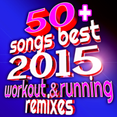 50+ Songs Best 2015 Workout & Running Remixes (Ideal For Gym, Fitness, Cardio, Aerobics, Spin, Cycle)-FRW Fit Running & Workout Music Town