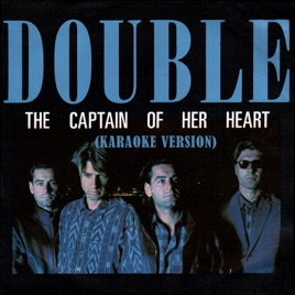 The Captain of Her Heart (Karaoke Version) - Single by Double