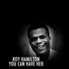 Roy Hamilton - You Can Have Her artwork