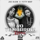 No Tomorrow Remix (feat. Fetty Wap) - Single