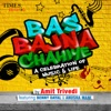 Bas Bajna Chahiye feat Benny Dayal Anusha Mani Single
