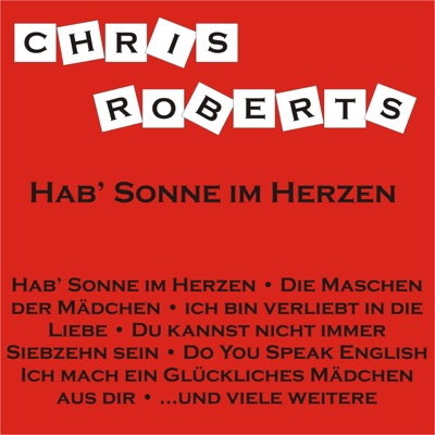 Hab' Sonne im Herzen - Chris Roberts