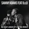 All Night Longer (feat. B.o.B) [It's the Kue Remix!] - Single ジャケット写真