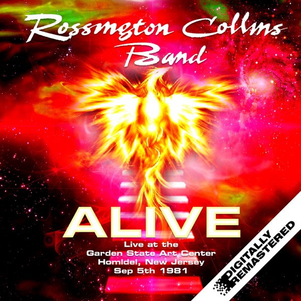 Alive   Live At The Garden State Art Center, Homldel, New Jersey Sep 5th  1981 By Rossington Collins Band On Apple Music