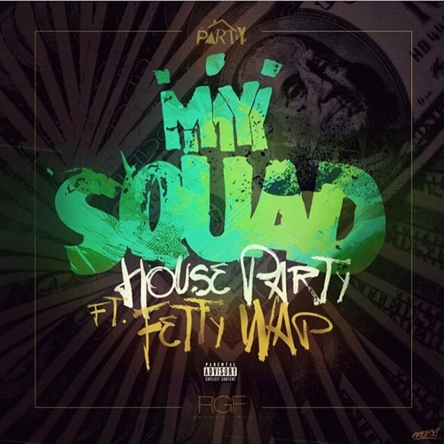 House Party - My Squad (feat. Fetty Wap & Produced by Peoples) - Single