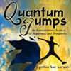 Cynthia Sue Larson - Quantum Jumps: An Extraordinary Science of Happiness and Prosperity (Unabridged) artwork