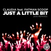 Just a Little Bit (2015 Remixes) [feat. Fatman Scoop] - EP, Claudia