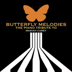 The Piano Tribute To Mariah Carey: Butterfly Melodies