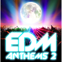 EDM Anthems 2