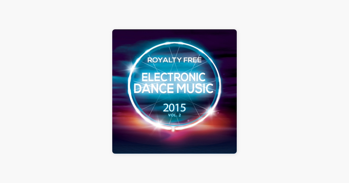 Royalty Free Electronic Dance Music 2015 Vol  2 by EDM Royalty Free DJs