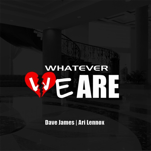 Dave James - Whatever We Are (feat. Ari Lennox) - Single