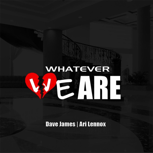 Whatever We Are (feat. Ari Lennox) - Single