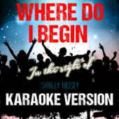 Where Do I Begin (In the Style of Shirley Bassey) [Karaoke Version]