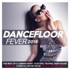 Dancefloor Fever 2016 (Including a Special House Mix By Yellow Productions)