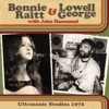 Ultrasonic Studios 1972 (Live) [feat. John Hammond], Bonnie Raitt & Lowell George