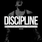Discipline: Motivational Speech - Fearless Motivation