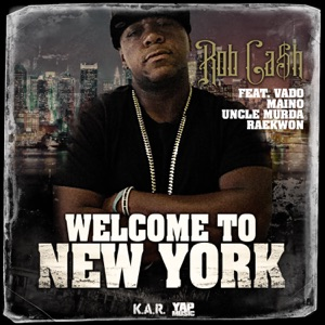 Welcome to New York (feat. Vado, Maino, Uncle Murda, Raekwon) - Single Mp3 Download