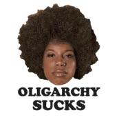 oLIGARCHY sUCKS!