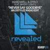 Never Say Goodbye (feat. Bright Lights) [Wildstylez Radio Edit]
