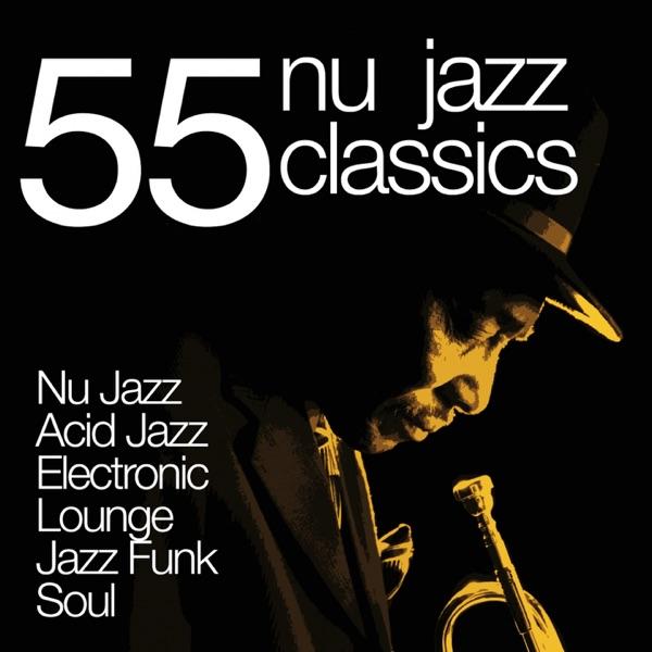 55 Nu Jazz Classics