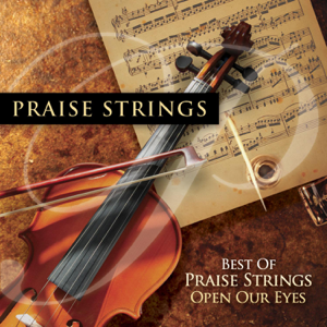 Maranatha! Instrumental - Best of Praise Strings - Open Our Eyes