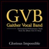 Glorious Impossible (Performance Tracks) - EP, Gaither Vocal Band