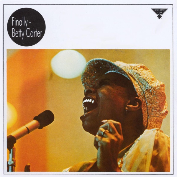 Betty Carter - I Only Have Eyes For You