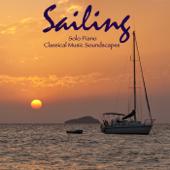 Sailing: Solo Piano & Classical Music Soundscapes