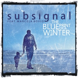 The blueprint of a winter single by subsignal on apple music the blueprint of a winter single malvernweather Choice Image