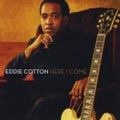 Eddie Cotton - Here I Come