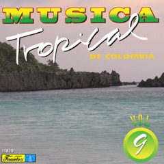 Música Tropical De Colombia, Vol. 9 (feat. Varios Artistas)