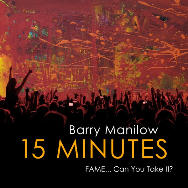 15 Minutes (Fame... Can You Take It?)