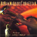 Boban Marković Orkestar - Fono Čoček (feat. Lajkó Félix)