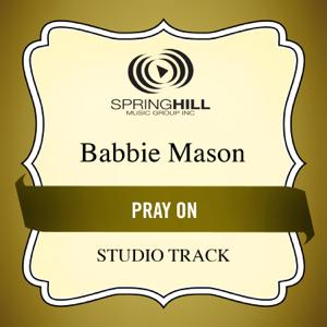Babbie Mason - Pray On