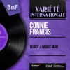 Teddy / Robot Man (Mono Version) [feat. Gus Levene and His Orchestra & Joe Sherman and His Orchestra] - Single, Connie Francis