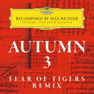 Autumn 3 - Recomposed By Max Richter - Vivaldi: The Four Seasons (Fear of Tigers Remix) - Single Mp3 Download