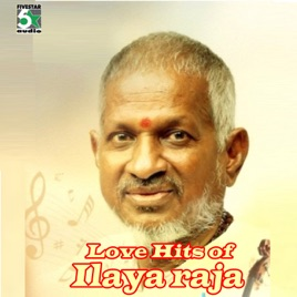 Love Hits of Ilayaraja by Ilaiyaraaja