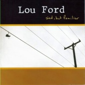 Lou Ford - I Don't Wanna Be Here Now