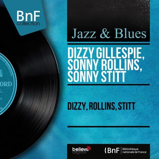 Dizzy, Rollins, Stitt (Mono Version)