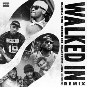 Walked In (Remix) [feat. Boochie Boo, Travis Porter & Jeezy] - Single Mp3 Download