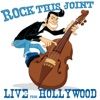 Rock This Joint Live From Hollywood