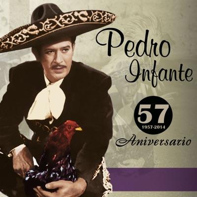 Pedro Infante - 57 Aniversario - Pedro Infante