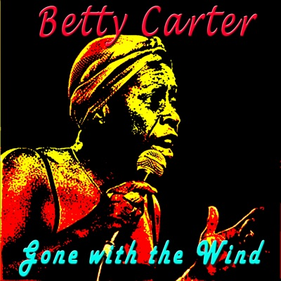 Gone with the Wind - Betty Carter