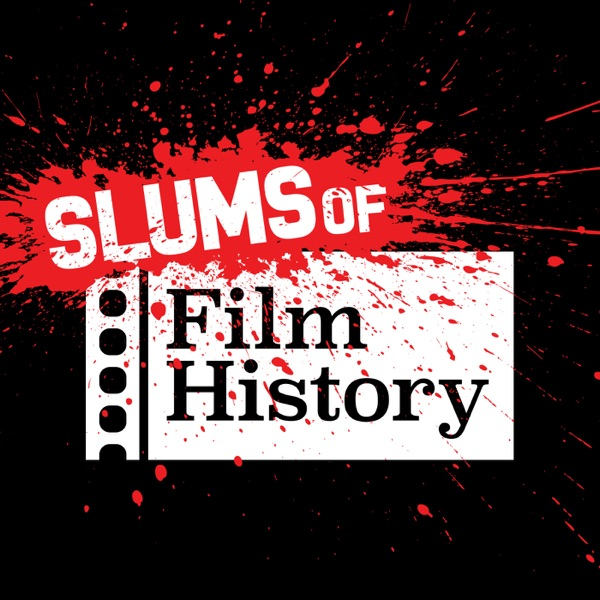 Slums of Film History – Podcast – Podtail