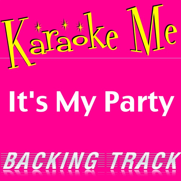 It's My Party (In the Style of Jessie J) [Backing Tracks] - Single